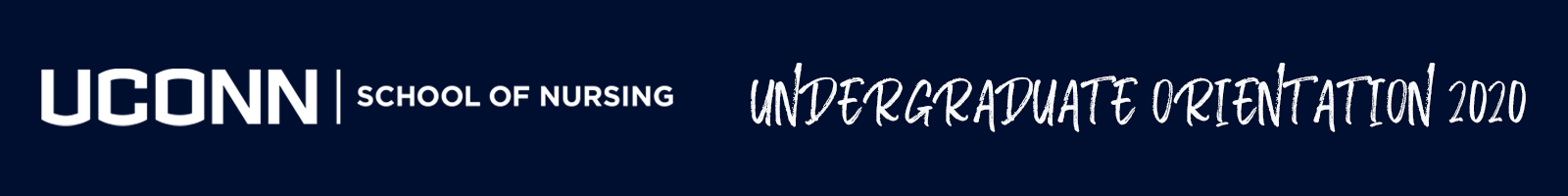 "Navy blue banner with the UConn School of Nursing Logo and the text ""Undergraduate Orientation 2020"""