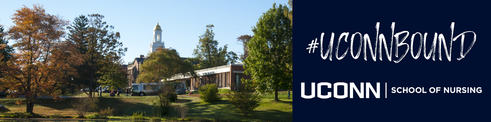 A horizontal banner featuring, on the left side, a full color photo of Storrs Hall and the Wilbur Cross Building and, on the right, a navy blue box with white text that reads #UConnBound and UConn School of Nursing